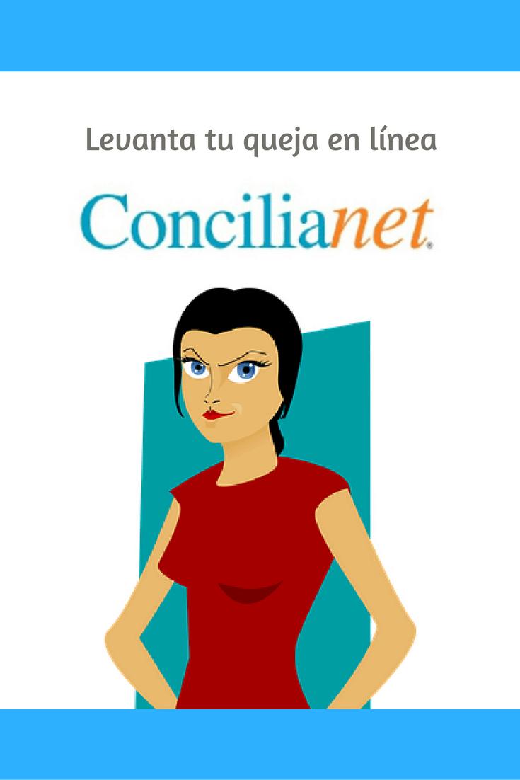 Levanta tu queja en línea con Concilianet