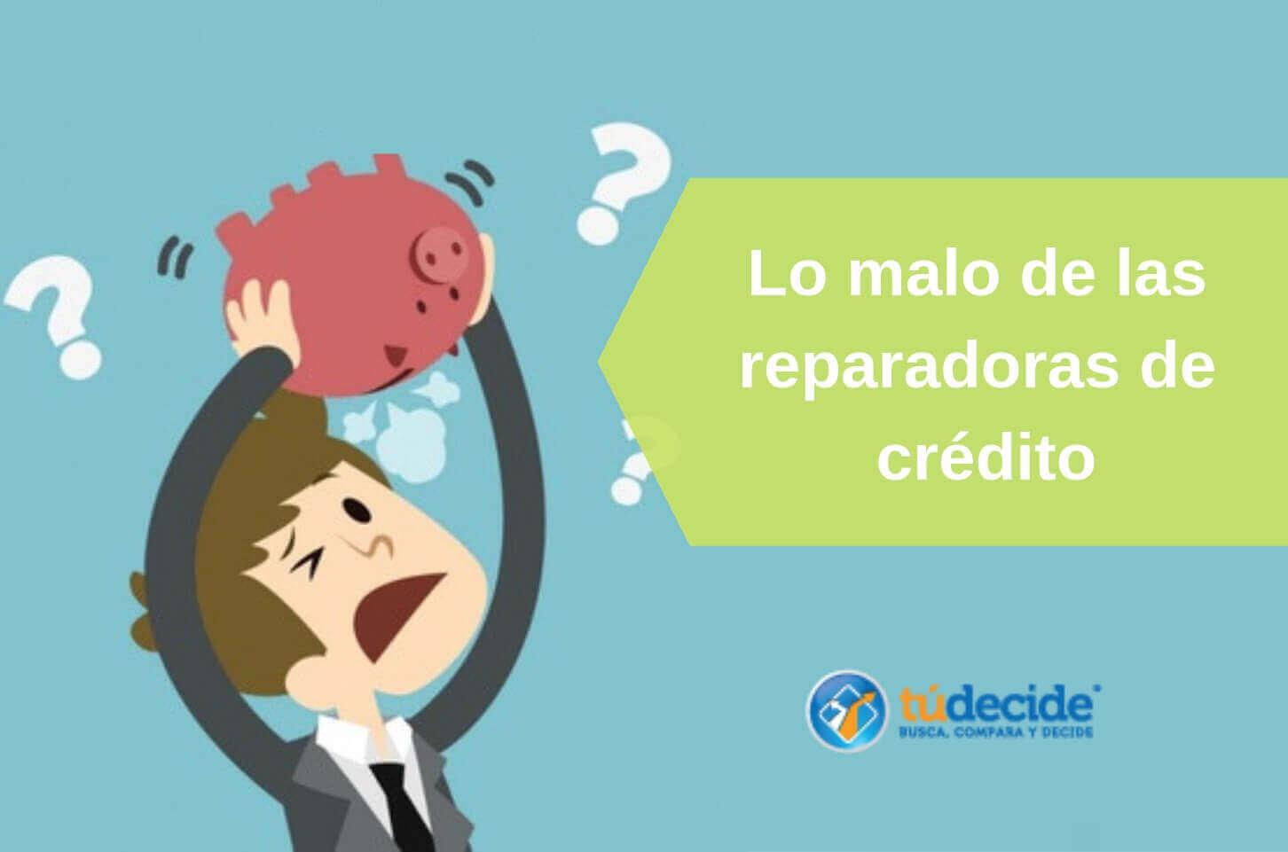Lo malo de las reparadoras de crédito