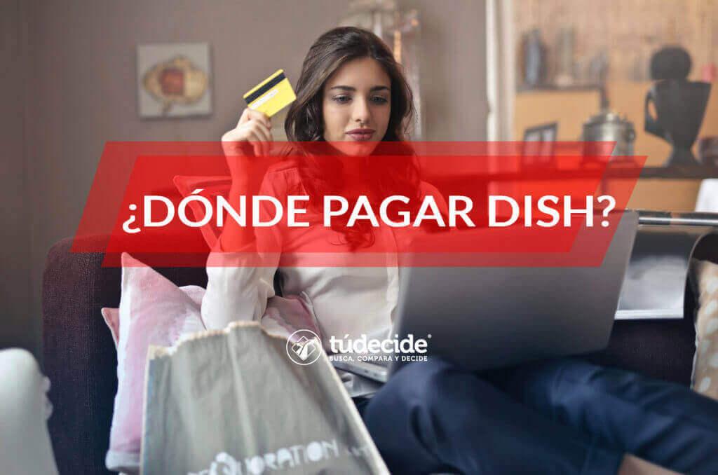 Dónde pagar Dish