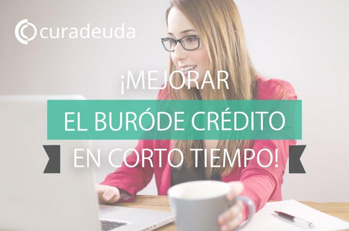 Mejorar el Buró de Crédito es posible si se actúa con responsabilidad y bajo las correctas prácticas financieras.