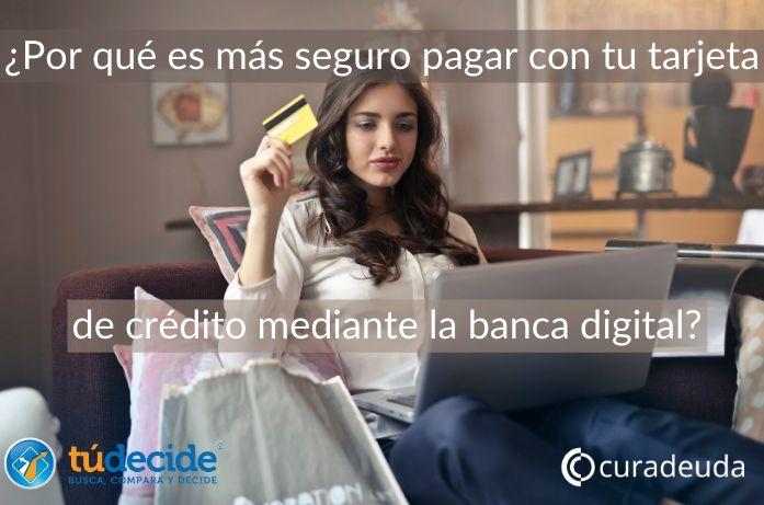 ¿Por qué es más seguro pagar con tu tarjeta de crédito mediante la banca digital?